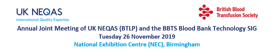 UK NEQAS (BTLP)/ BBTS SIG Joint Annual Meeting 2019