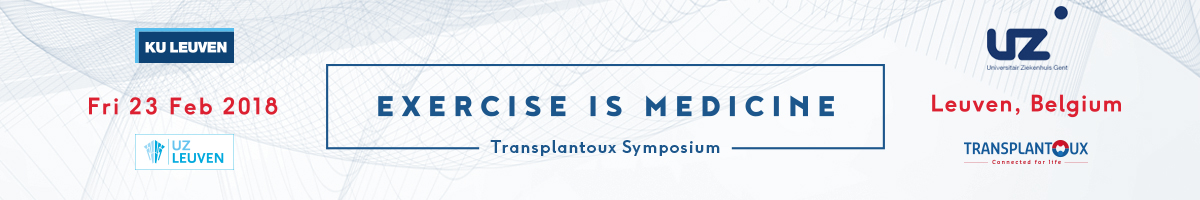 Transplantoux Symposium: Exercise is Medicine -  February 23, 2018 - Leuven (Belgium)