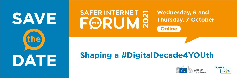 Safer Internet Forum 2021 Shaping a #DigitalDecade4YOUth 6-7 October 2021 Online