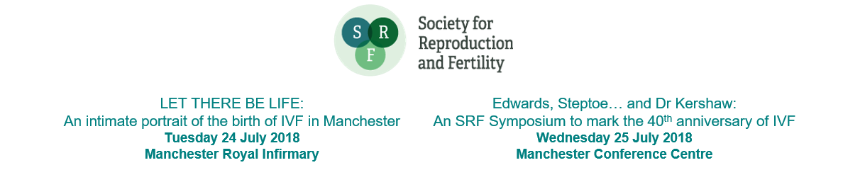 Edwards, Steptoe…  and Dr Kershaw: an SRF symposium to mark the 40th anniversary of IVF.