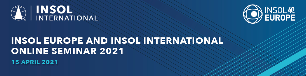 INSOL International and INSOL Europe Online Seminar 2021